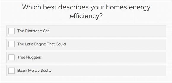 Что лучше всего описывает энергетическую эффективность вашего дома? 1)Машина Флинтстоуна 2)Паровозик, который смог 3)Экологичная 4)Футуристическая